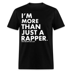 More Than A Rapper - Men's T-Shirt