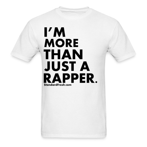 More Than A Rapper - Men's T-Shirt