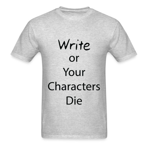 Write or Your Charcters Die Grey Male T-Shirt - Men's T-Shirt