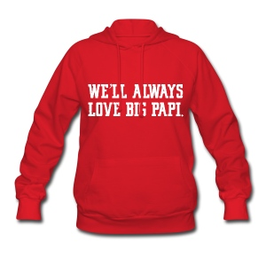We'll Always Love Big Papi! - Women's Hoodie
