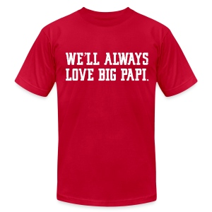 We'll Always Love Big Papi! - Men's T-Shirt by American Apparel