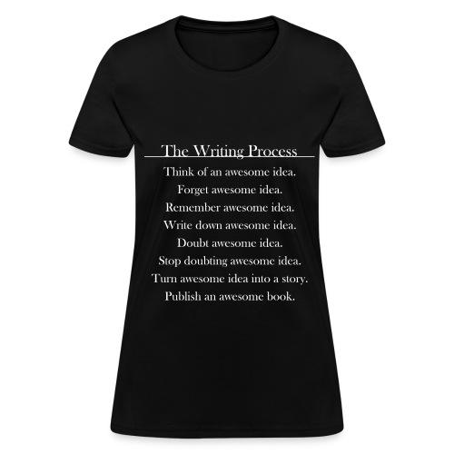 The Writing Process Black Female T-Shirt - Women's T-Shirt