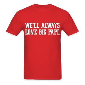 We'll Always Love Big Papi! - Men's T-Shirt