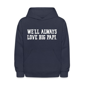 We'll Always Love Big Papi! - Kids' Hoodie