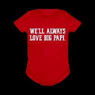 Baby Bodysuits ~ Baby Short Sleeve One Piece ~ We'll Always Love Big Papi!