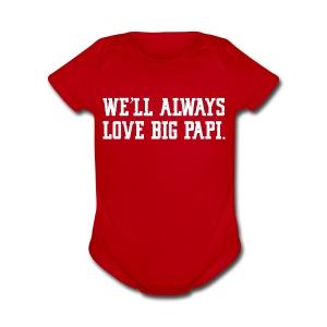 We'll Always Love Big Papi! - Short Sleeve Baby Bodysuit