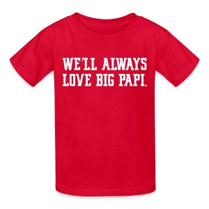 We'll Always Love Big Papi! - Kids' T-Shirt
