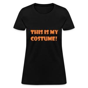 THIS IS MY COSTUME Halloween Women's Black T-Shirt  - Women's T-Shirt