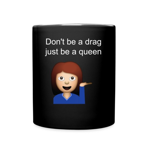 Don't be a drag, just be a queen  - Full Color Mug