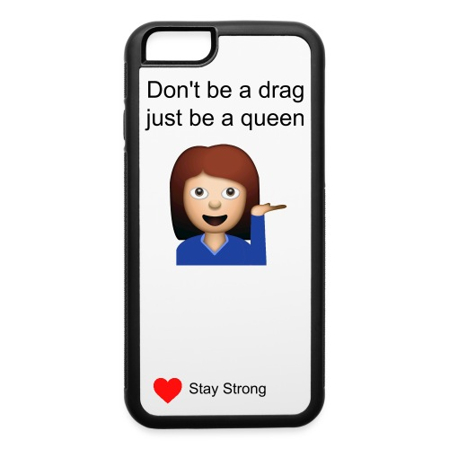 Don't be a drag, just be a queen case  - iPhone 6/6s Rubber Case