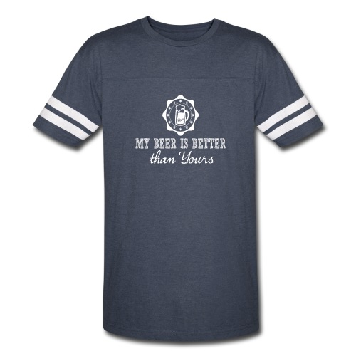 My beer is better than yours (Vintage T) - Vintage Sport T-Shirt