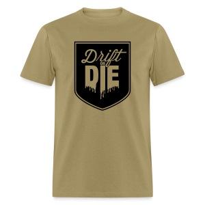 Drift or Die - Men's T-Shirt