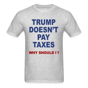 Unpatriotic Trump taxes t-shirt Trump tax evading  - Men's T-Shirt