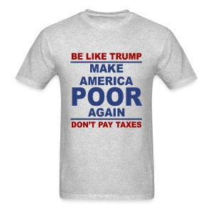 Unpatriotic Trump tax evader anti trump t-shirt - Men's T-Shirt