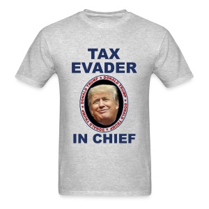 Trump tax evader stupid Trump dump Trump - Men's T-Shirt