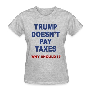 Unpatriotic Trump taxes t-shirt Trump tax evading  - Women's T-Shirt