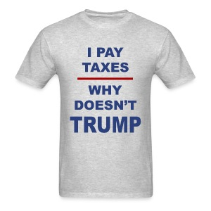 Anti Trump taxes t-shirt Trump tax evading dump Trump - Men's T-Shirt