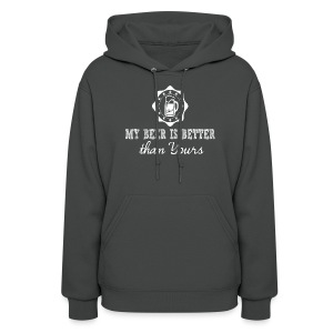 My beer is better than yours - Women's Hoodie
