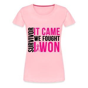 SURVIVOR: It Came We Fought I WON Tshirt - Breast Cancer Month - Women's Premium T-Shirt