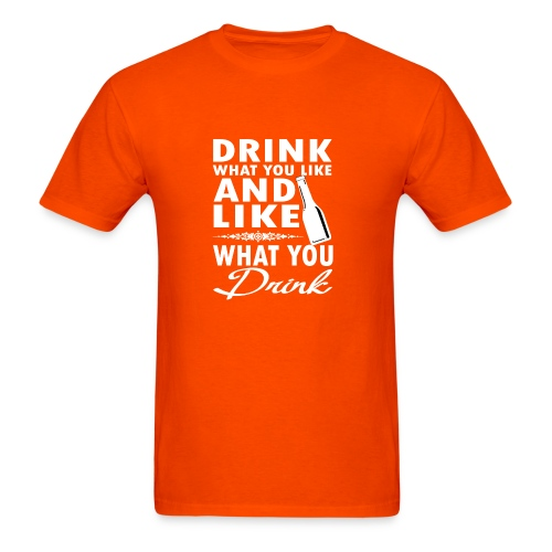 Drink what you like (Standard T) - Men's T-Shirt