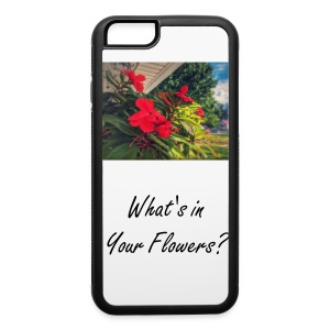 What's In Your Flowers? iPhone 6/6s case - iPhone 6/6s Rubber Case