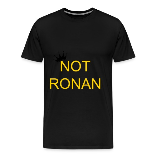 Not Ronan  T-Shirt - Men's Premium T-Shirt