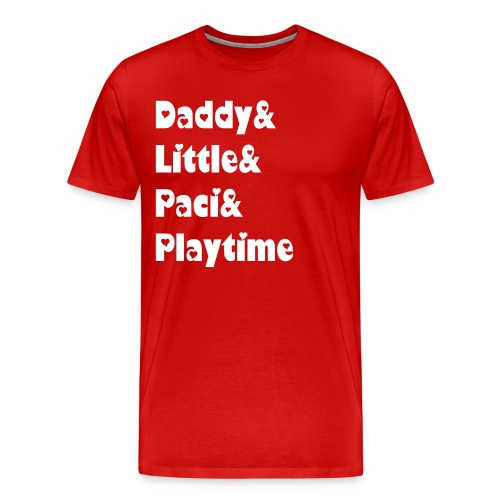 Daddy&Little&Paci&Playtime - Men's Premium T-Shirt