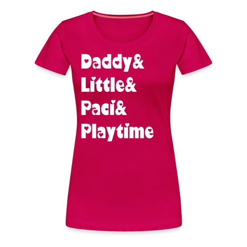 Daddy&Little&Paci&Playtime - Women's Premium T-Shirt