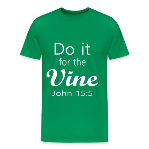 Do It for the Vine John 15:5 (Men) - Men's Premium T-Shirt