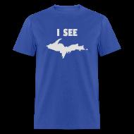 T-Shirts ~ Men's T-Shirt ~ I See U.P.