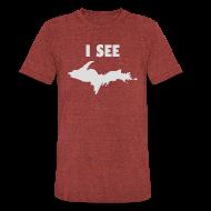 T-Shirts ~ Unisex Tri-Blend T-Shirt ~ I See U.P.