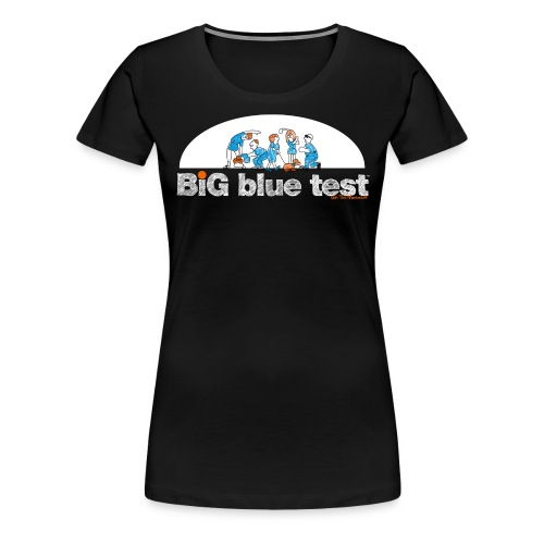 2016 #BigBlueTest T-Shirt - Women's Cut - Women's Premium T-Shirt