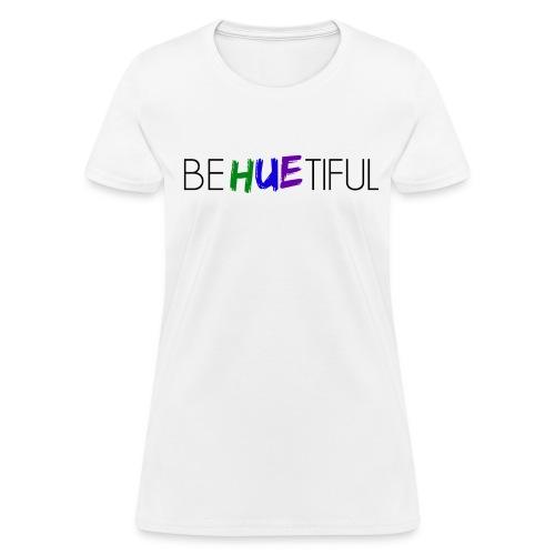 BeHUEtiful Tee - Women's T-Shirt