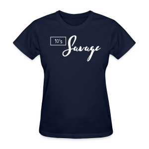 SAVAGE for woman = =  - Women's T-Shirt