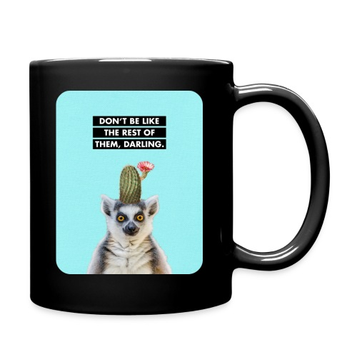 DON'T BE LIKE THE REST OF THEM, DARLING. Lemur with Cactus on Head. Mug - Full Color Mug