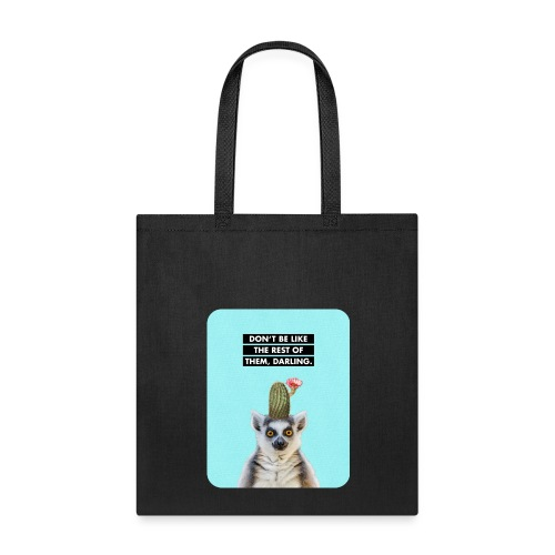 DON'T BE LIKE THE REST OF THEM, DARLING. Lemur with Cactus on Head. Tote Bag - Tote Bag