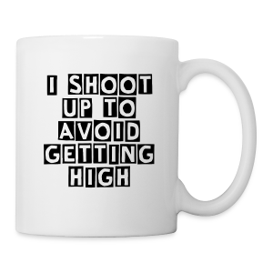 I Shoot Up to Avoid Getting High - Black - Coffee/Tea Mug