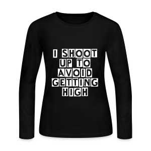 I Shoot Up to Avoid Getting High - White - Women's Long Sleeve Jersey T-Shirt