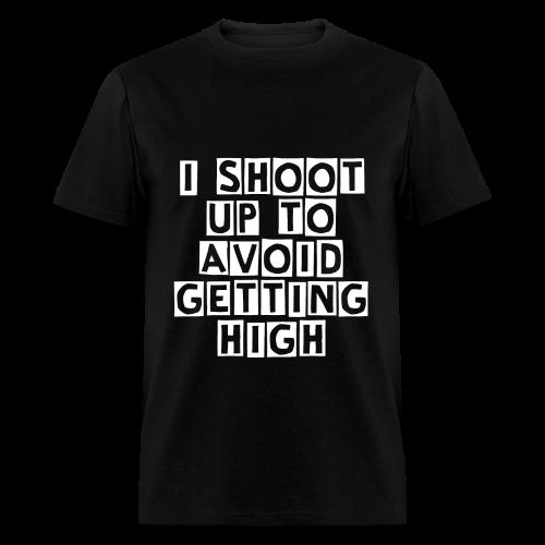 I Shoot Up to Avoid Getting High - White - Men's T-Shirt