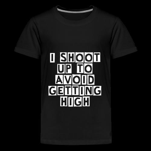 I Shoot Up to Avoid Getting High - White - Kids' Premium T-Shirt