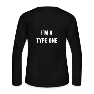 Chances are you're not my type... I'm a Type One - Women's Long Sleeve Jersey T-Shirt
