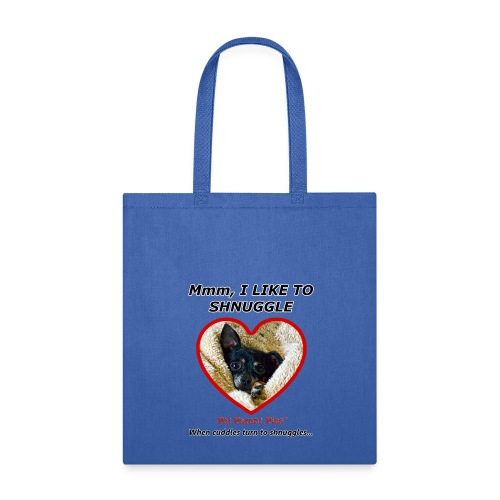 Mmm, I Like to Shnuggle Tote Bag - Tote Bag