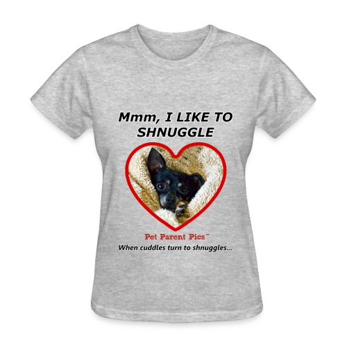 Mmm, I Like to Shnuggle – Women's T-Shirt - Women's T-Shirt