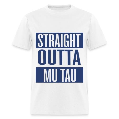 Straight Outta Mu Tau - Men's T-Shirt