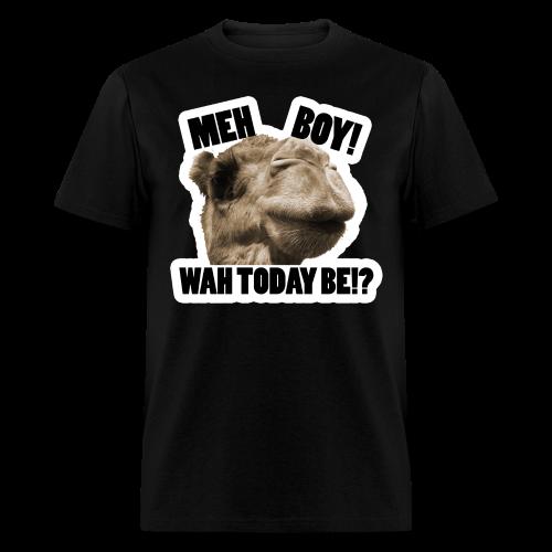 WAH TODAY BE!? Hump Day Shirt (Mens) - Men's T-Shirt