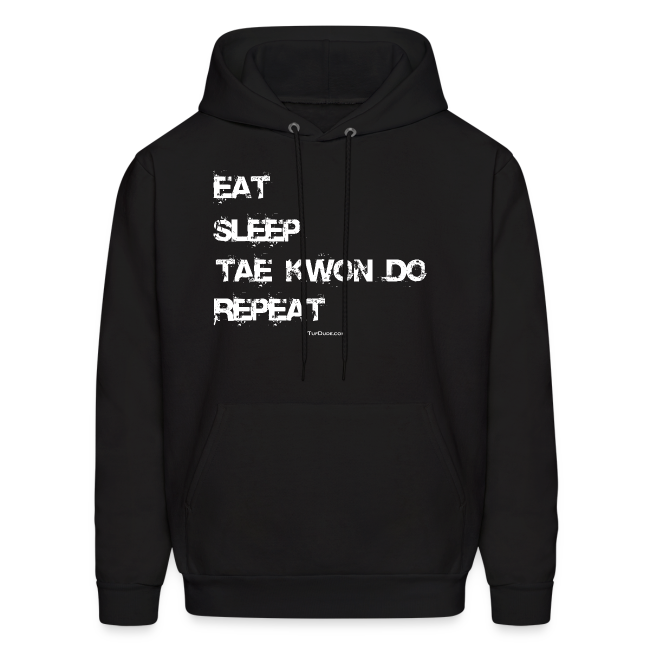 Eat Sleep Tae Kwon Do Repeat - TD - Hoodie Front