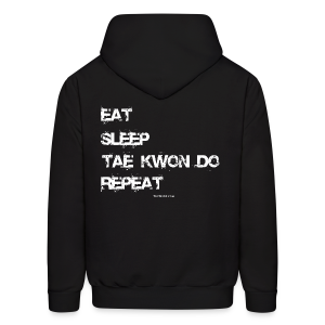 Eat Sleep Tae Kwon Do Repeat - TD - Hoodie Back - Men's Hoodie