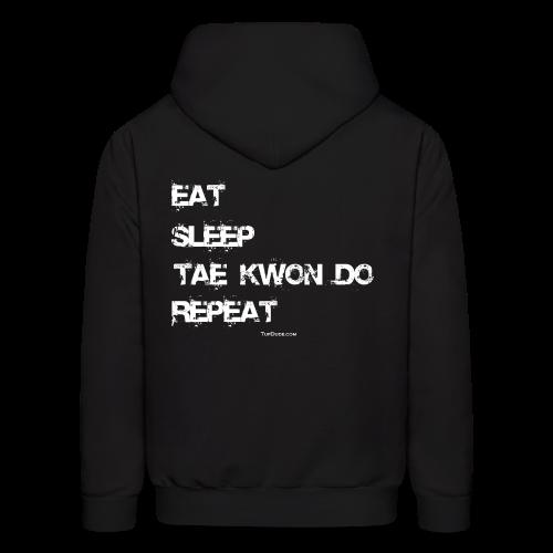 Eat Sleep Tae Kwon Do Repeat - TD - Hoodie Back - Men's Hoodie