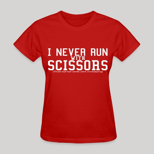 I never run with scissors