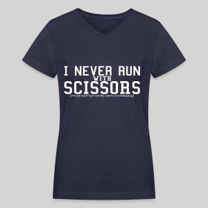 I never run with scissors... - Women's V-Neck T-Shirt